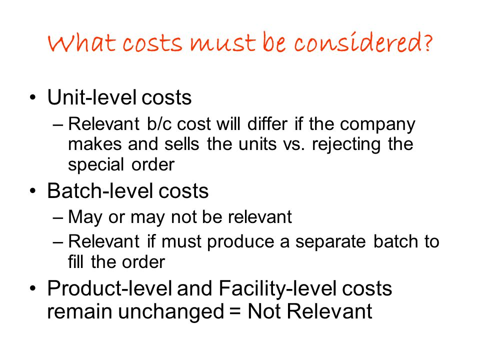 What costs must be considered