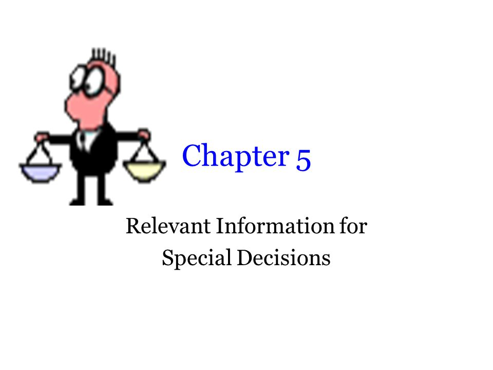 Relevant Information for Special Decisions