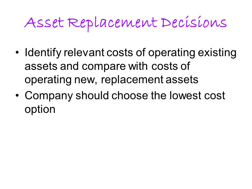 Asset Replacement Decisions