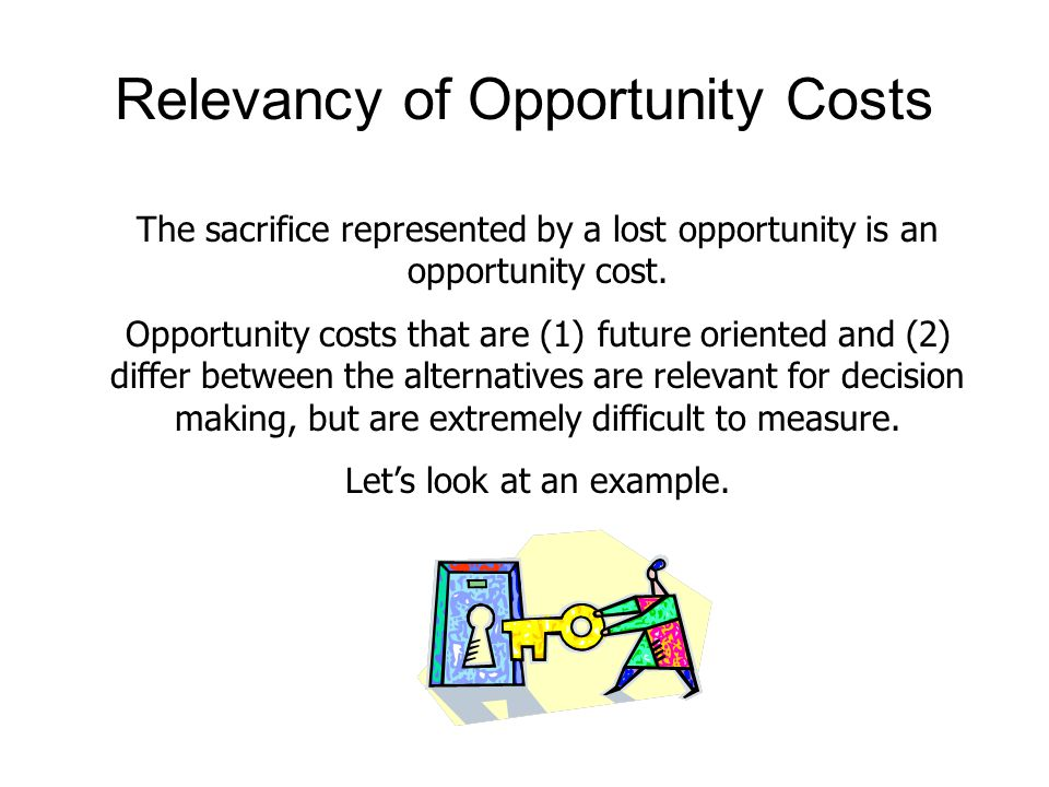 Relevancy of Opportunity Costs