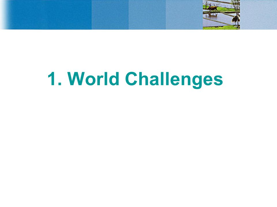 1. World Challenges so with these developments happening , what about FAO.