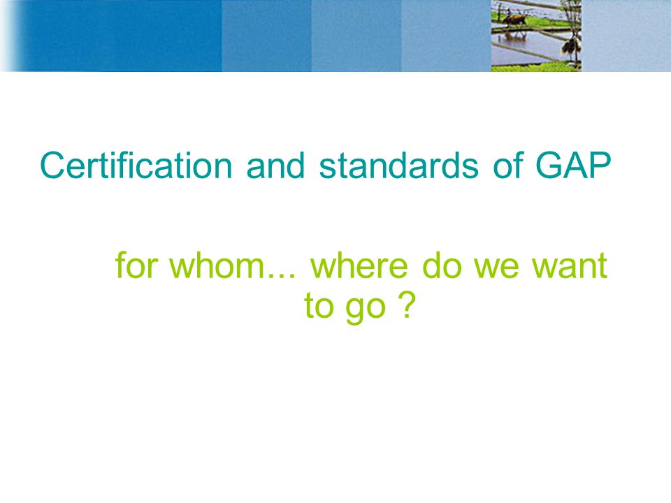 Certification and standards of GAP