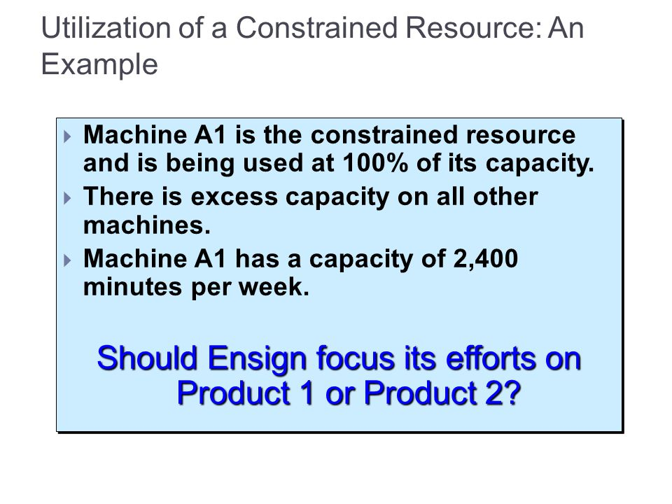 Utilization of a Constrained Resource: An Example