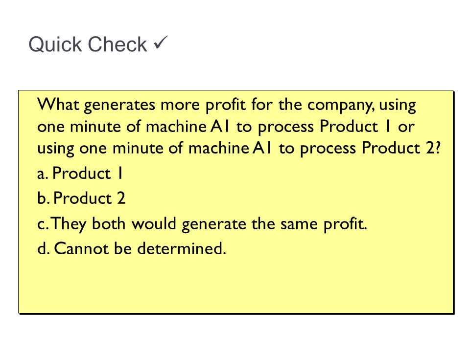Quick Check  a. Product 1 b. Product 2