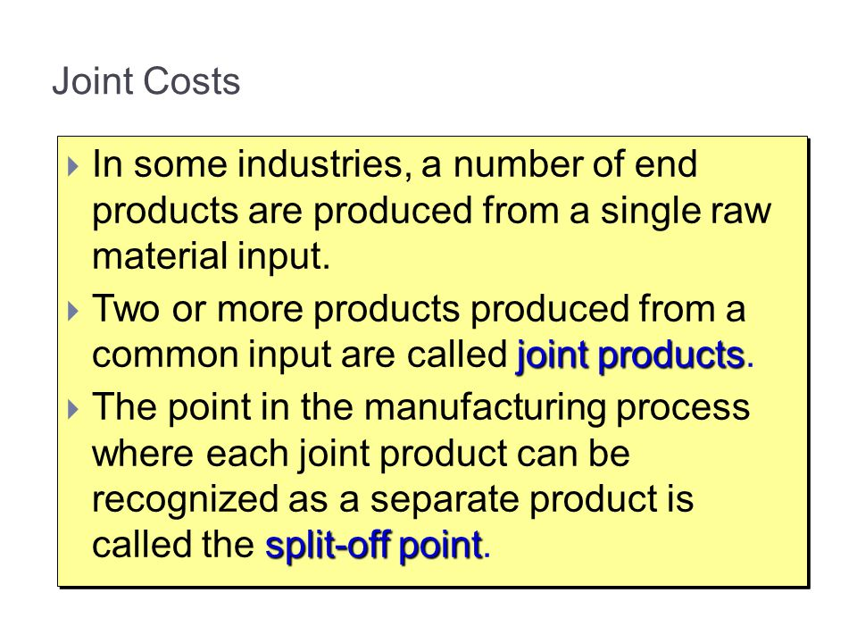 13-76 Joint Costs. In some industries, a number of end products are produced from a single raw material input.