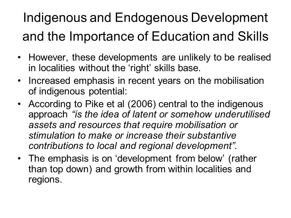 Indigenous and Endogenous Development and the Importance of Education and Skills