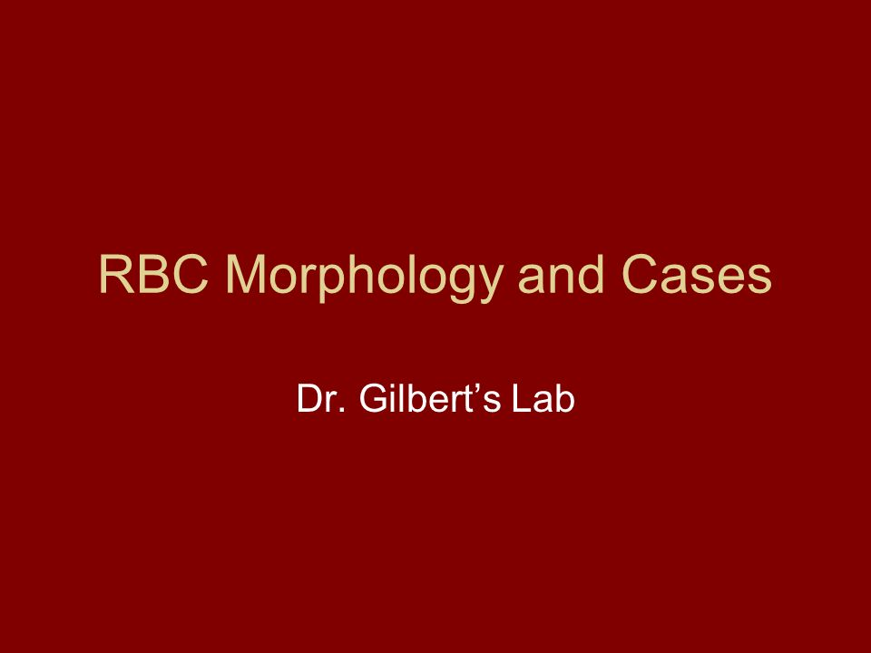 RBC Morphology and Cases