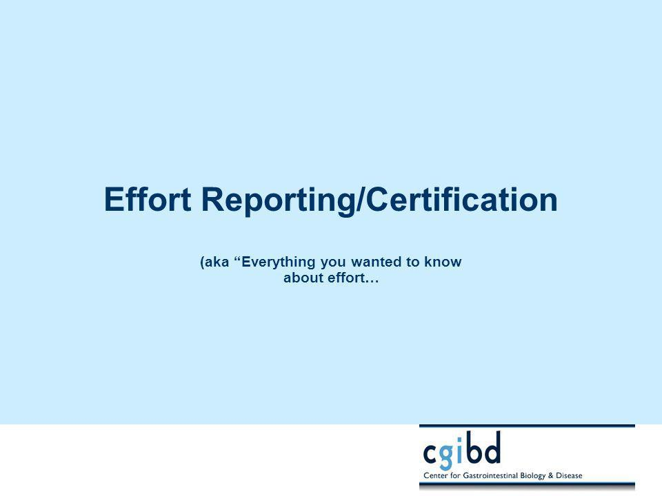 Effort Reporting/Certification (aka Everything you wanted to know about effort…