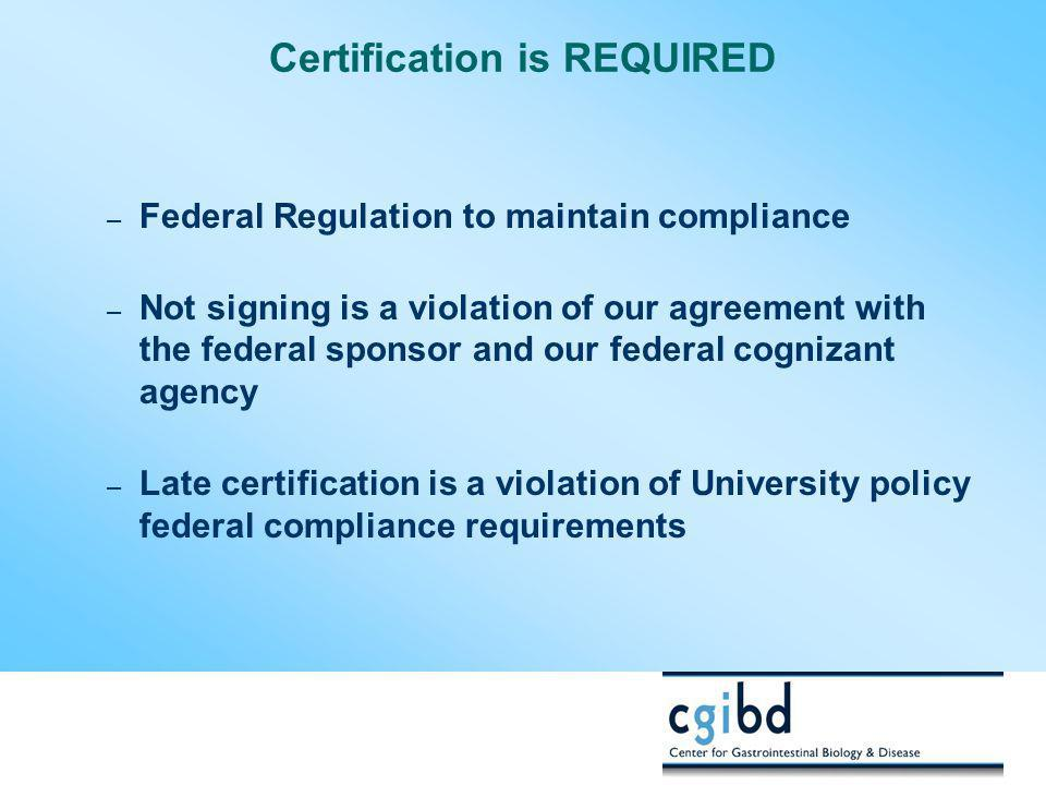 Certification is REQUIRED