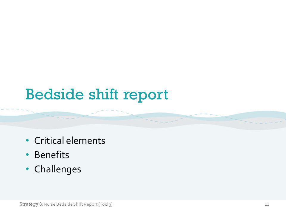 Bedside shift report Critical elements Benefits Challenges