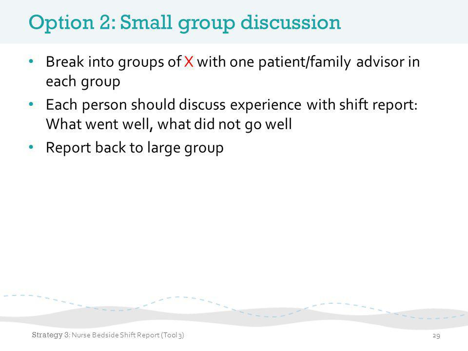 Option 2: Small group discussion