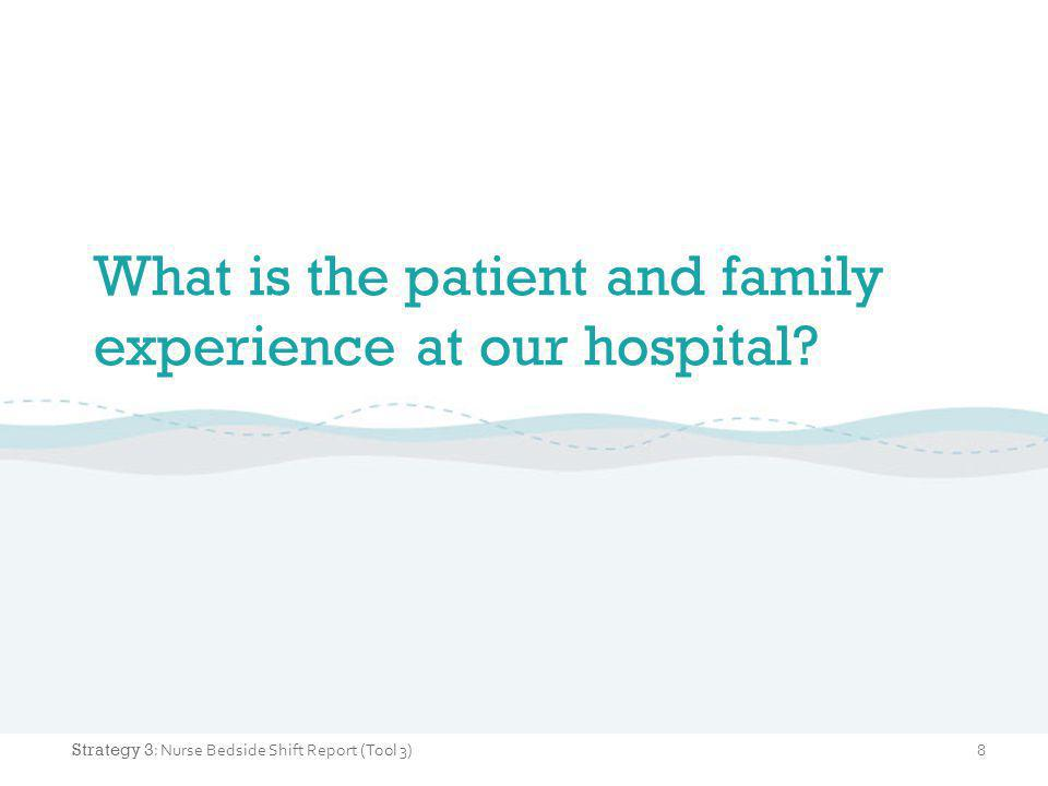 What is the patient and family experience at our hospital