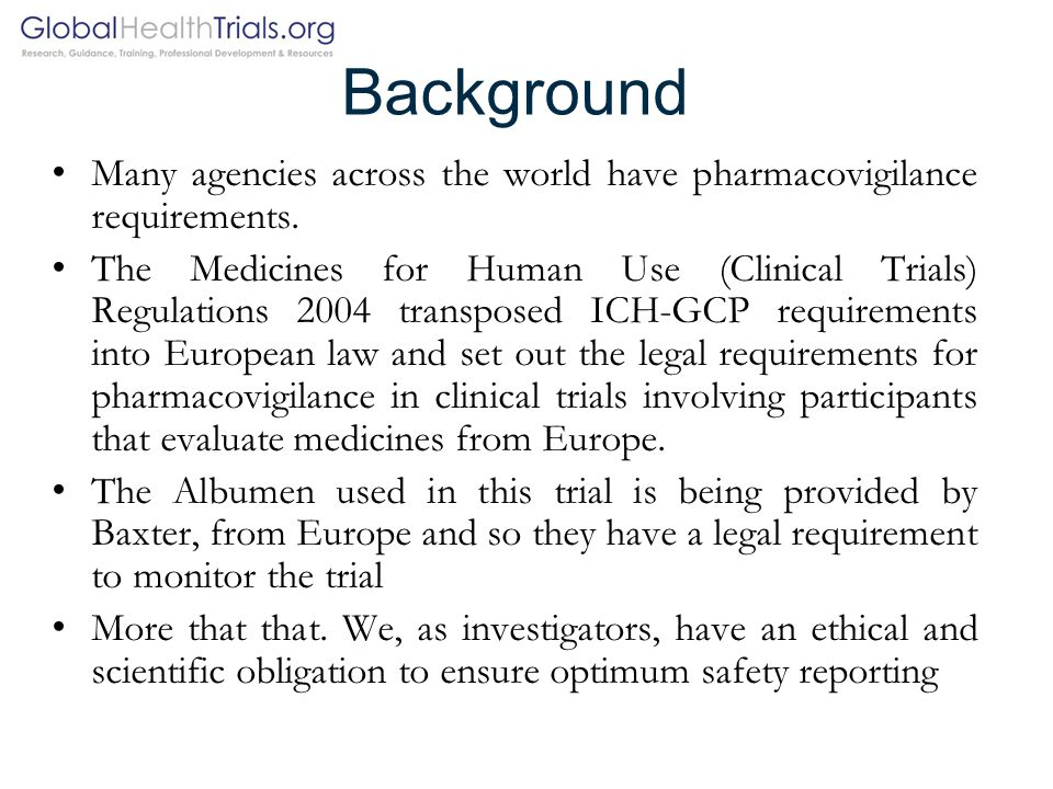 Background Many agencies across the world have pharmacovigilance requirements.