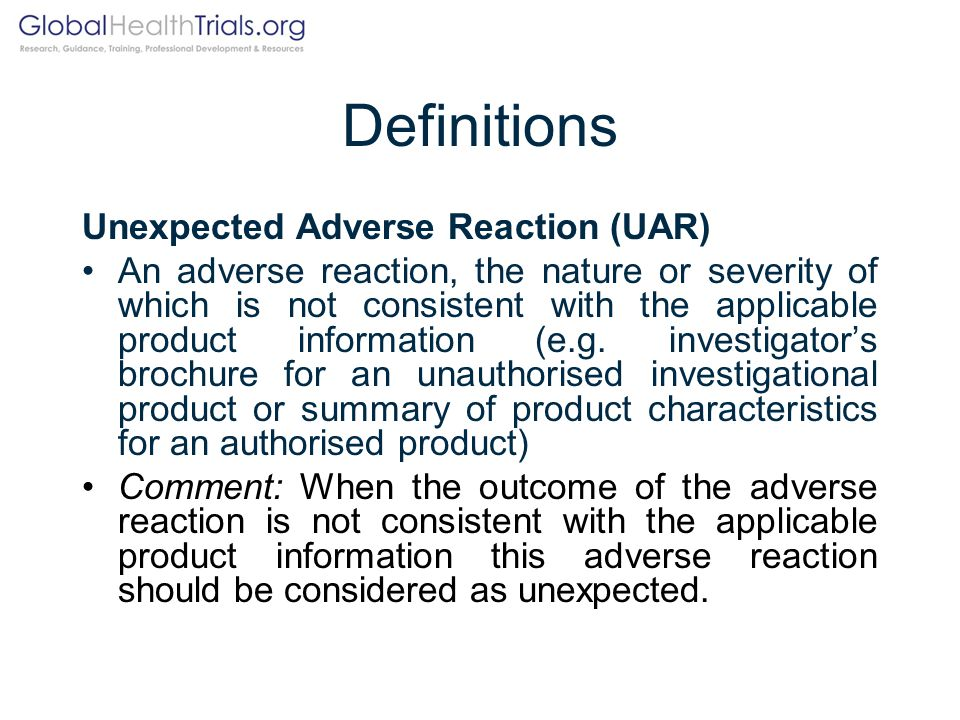 Definitions Unexpected Adverse Reaction (UAR)