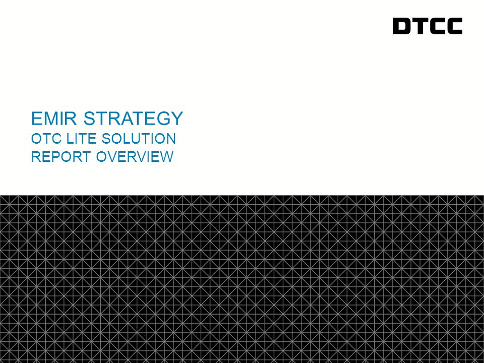 Emir Strategy Otc Lite Solution Report Overview Ppt Video Online