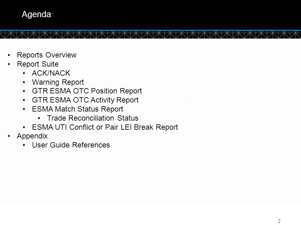 Agenda Reports Overview Report Suite ACK/NACK Warning Report
