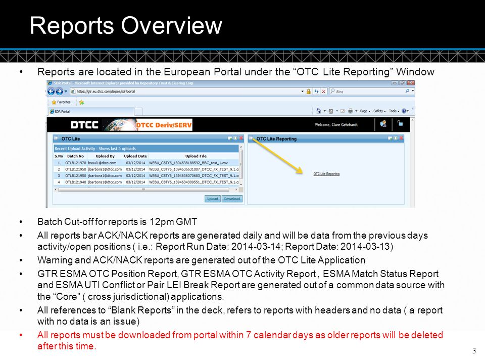 Reports Overview Reports are located in the European Portal under the OTC Lite Reporting Window. Batch Cut-off for reports is 12pm GMT.