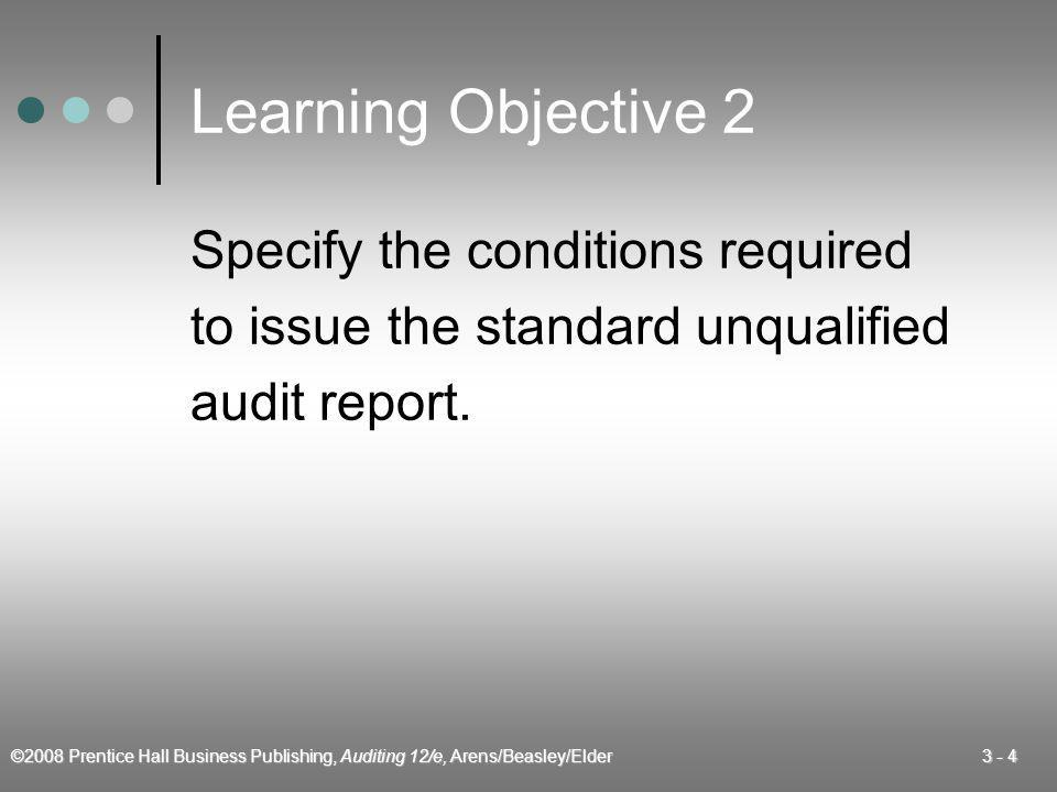 Learning Objective 2 Specify the conditions required
