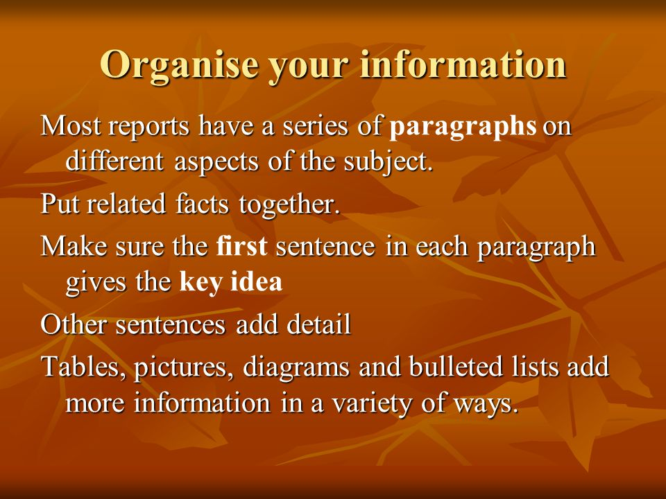 Organise your information