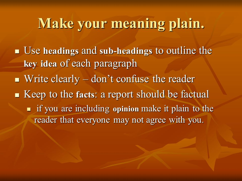Make your meaning plain.
