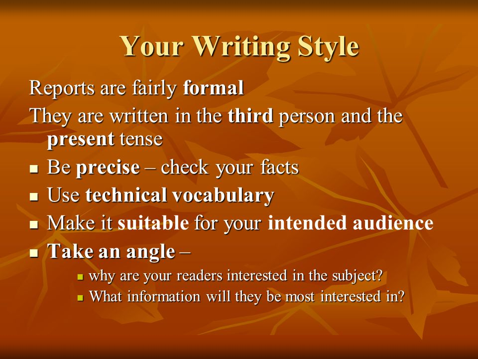 Your Writing Style Reports are fairly formal