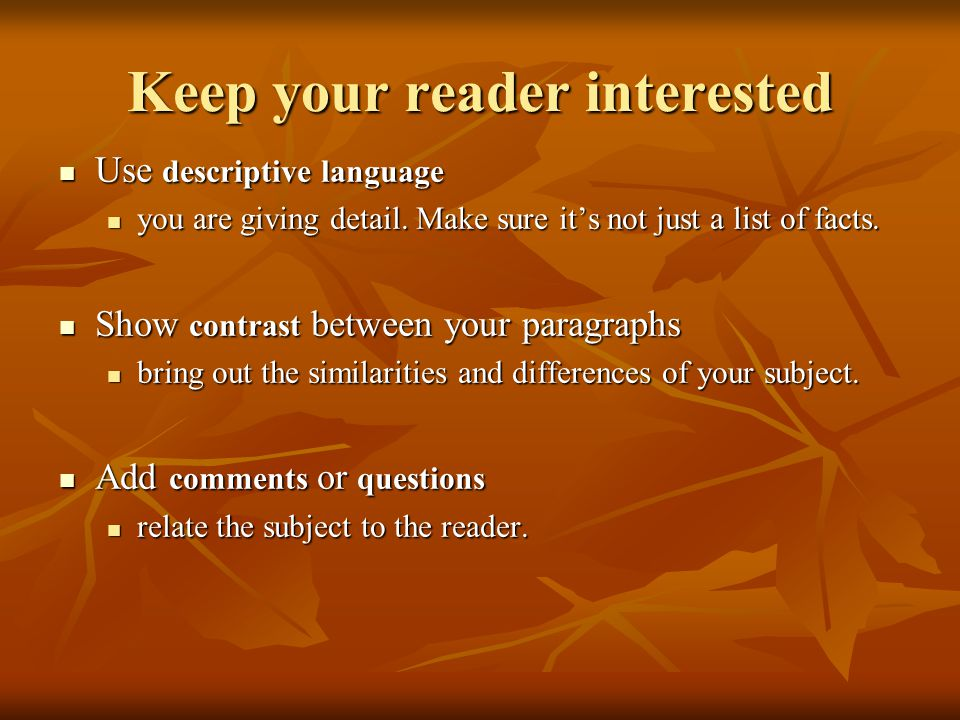Keep your reader interested