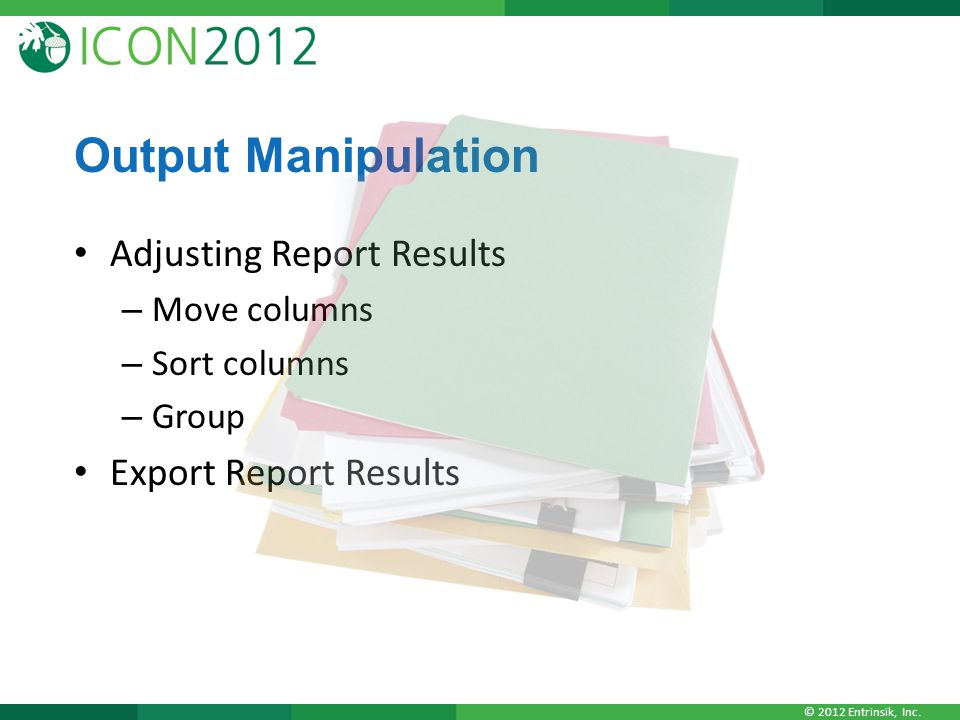 Output Manipulation Adjusting Report Results Export Report Results
