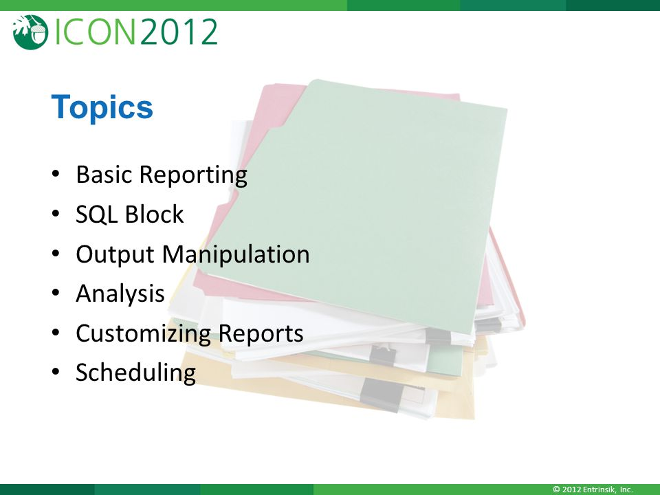 Topics Basic Reporting SQL Block Output Manipulation Analysis