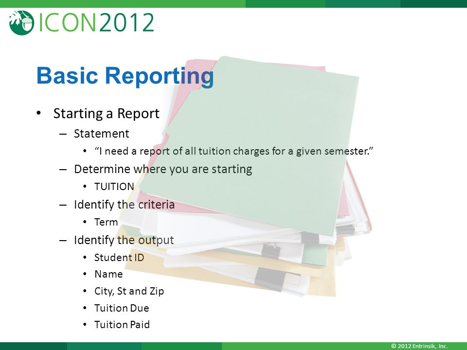 Basic Reporting Starting a Report Statement