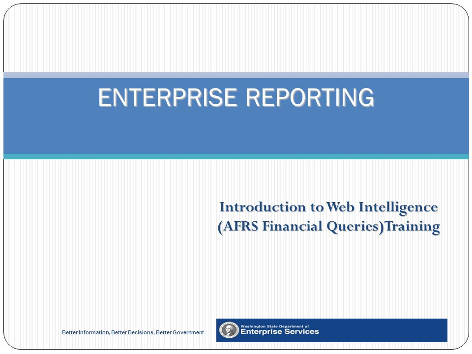 Introduction to Web Intelligence (AFRS Financial Queries)Training
