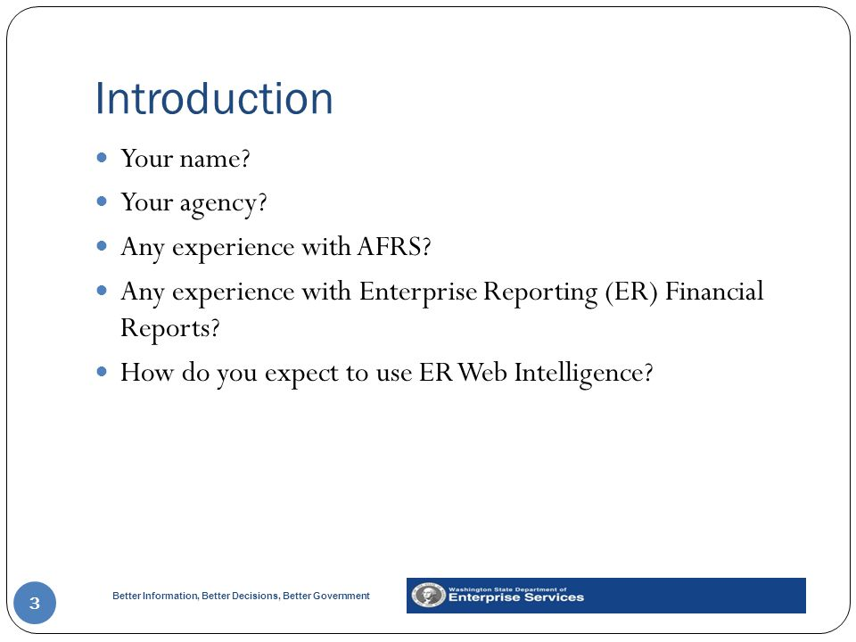 Introduction Your name Your agency Any experience with AFRS