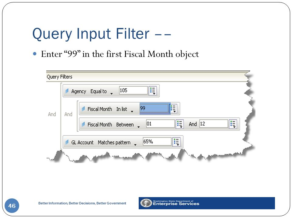 Query Input Filter –– Enter 99 in the first Fiscal Month object