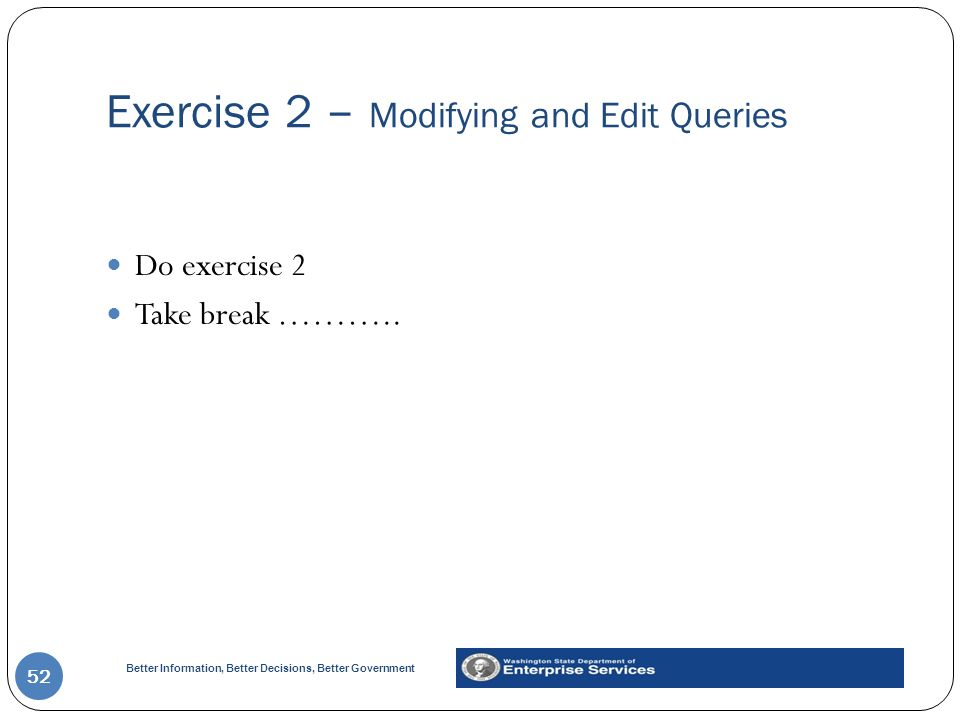 Exercise 2 – Modifying and Edit Queries