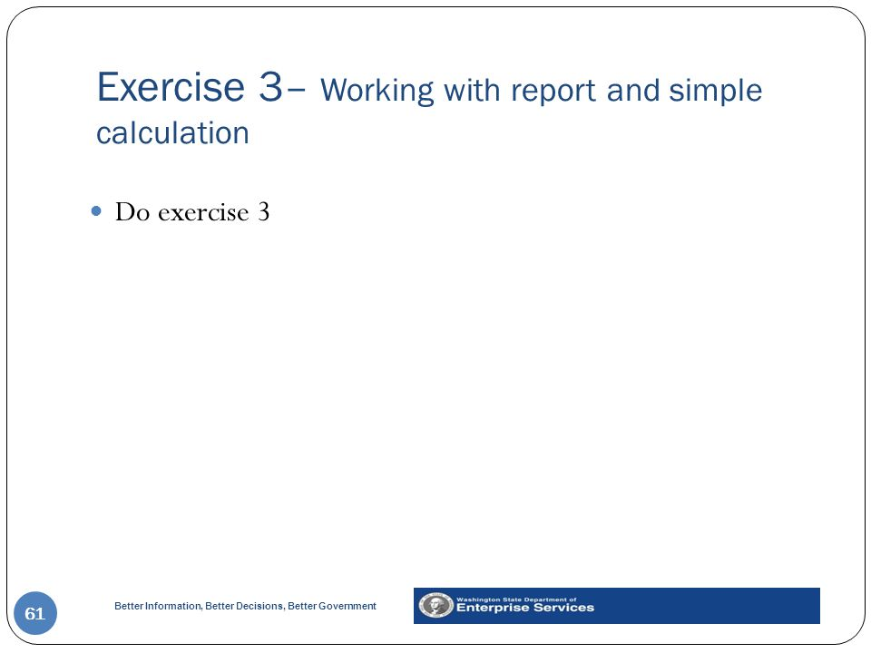 Exercise 3– Working with report and simple calculation