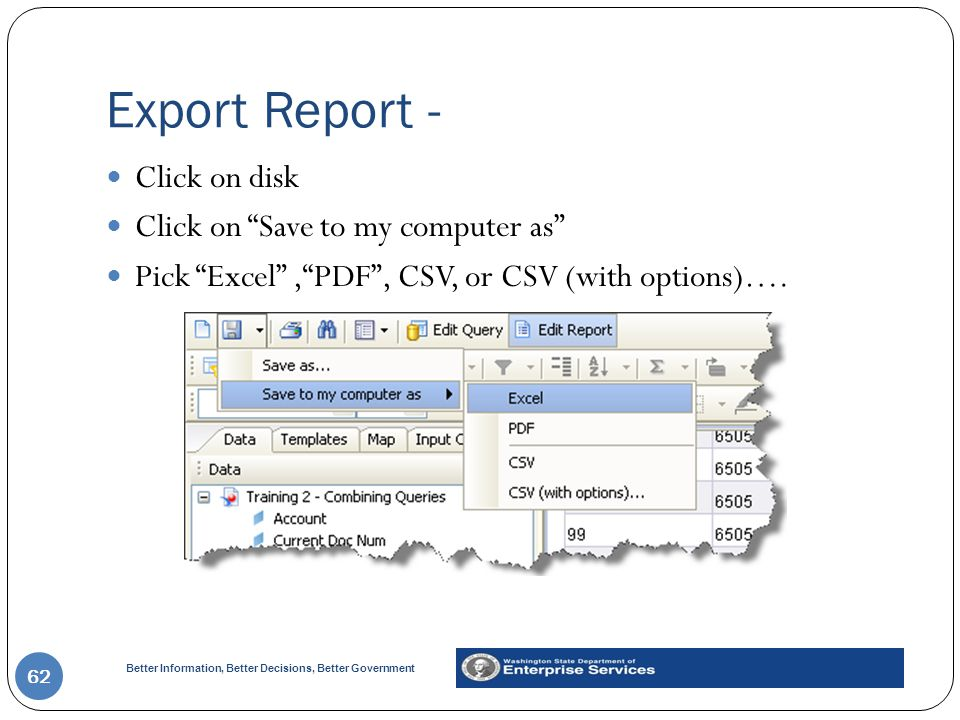 Export Report - Click on disk Click on Save to my computer as
