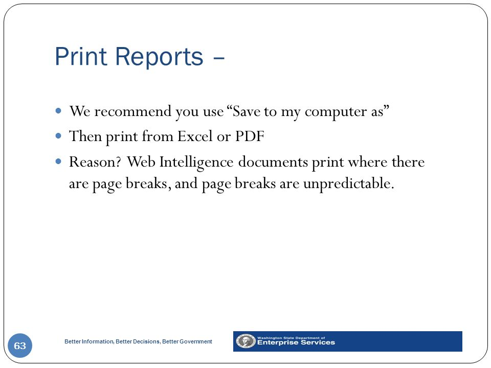 Print Reports – We recommend you use Save to my computer as