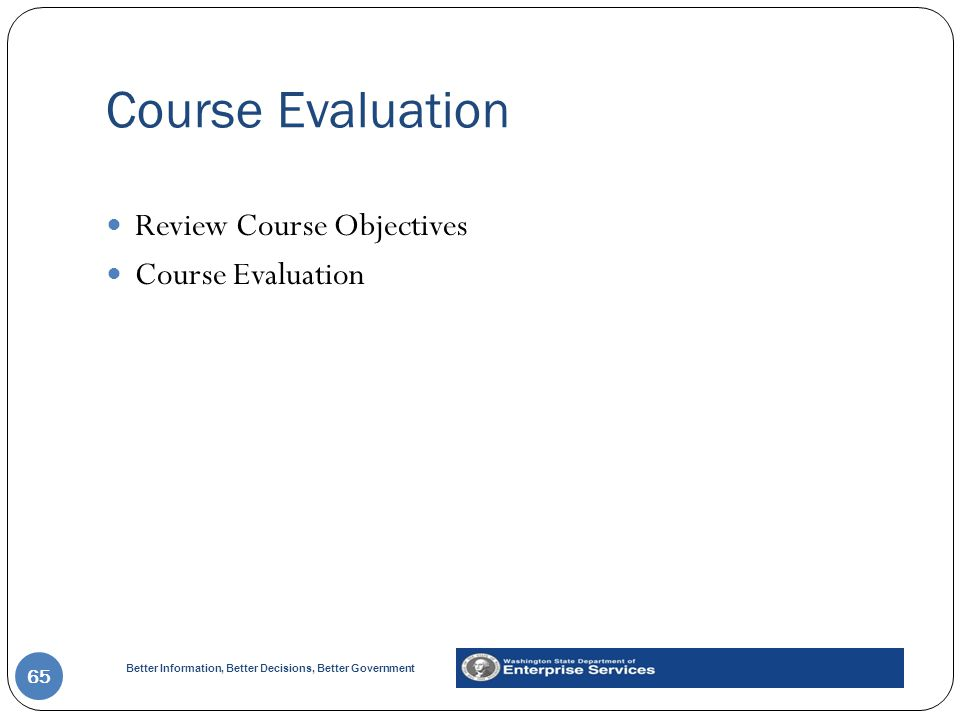 Course Evaluation Review Course Objectives Course Evaluation