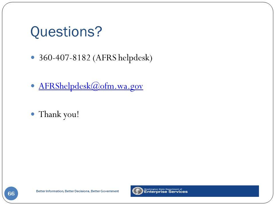 Questions 360-407-8182 (AFRS helpdesk) AFRShelpdesk@ofm.wa.gov