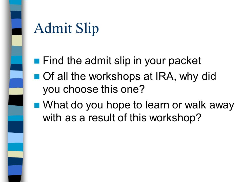 Admit Slip Find the admit slip in your packet