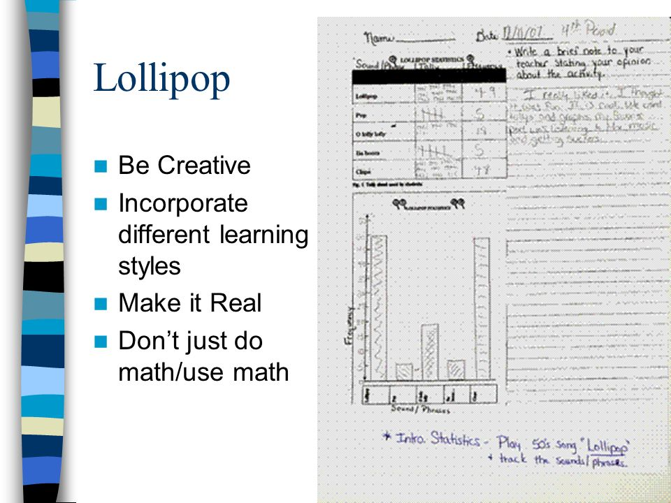 Lollipop Be Creative Incorporate different learning styles