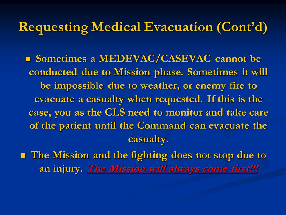 Requesting Medical Evacuation (Cont'd)