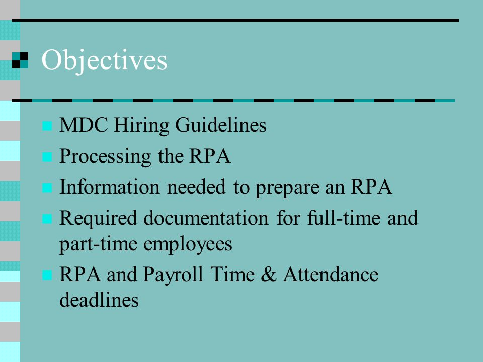 Objectives MDC Hiring Guidelines Processing the RPA