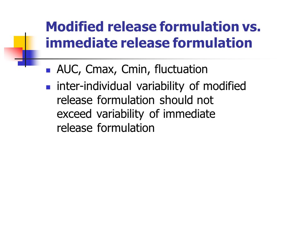 Modified release formulation vs. immediate release formulation