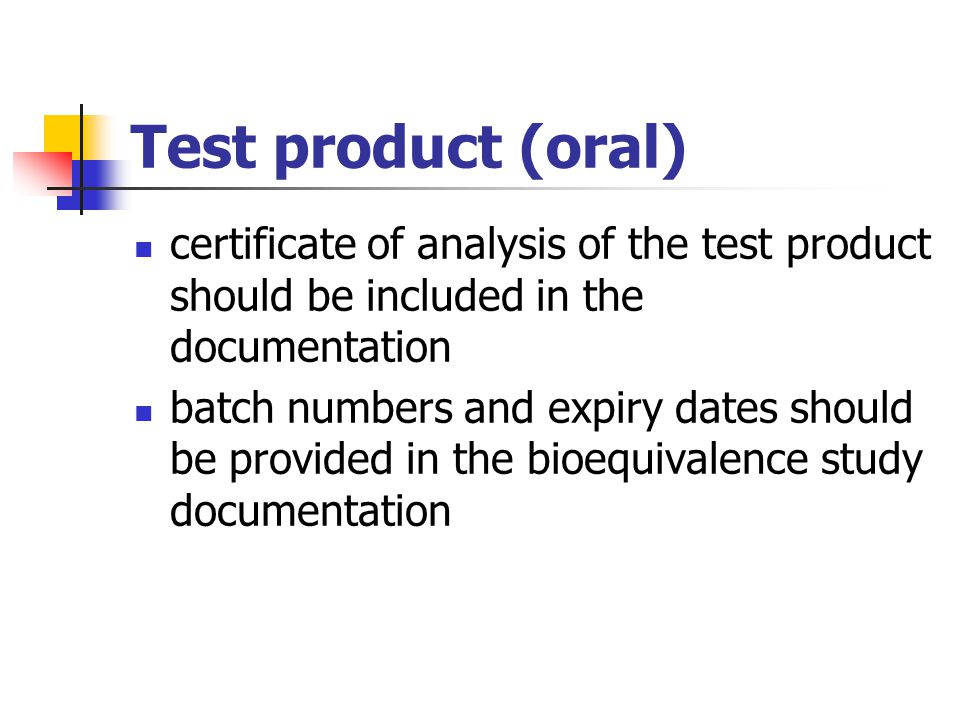 Test product (oral) certificate of analysis of the test product should be included in the documentation.