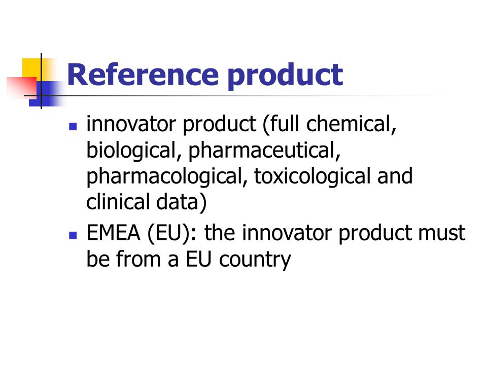 Reference product innovator product (full chemical, biological, pharmaceutical, pharmacological, toxicological and clinical data)