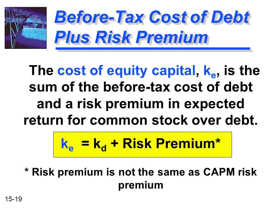 Before-Tax Cost of Debt Plus Risk Premium