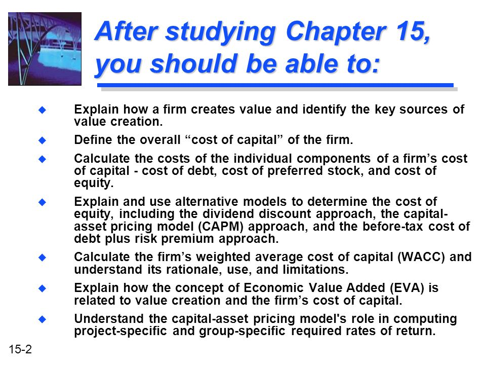 After studying Chapter 15, you should be able to: