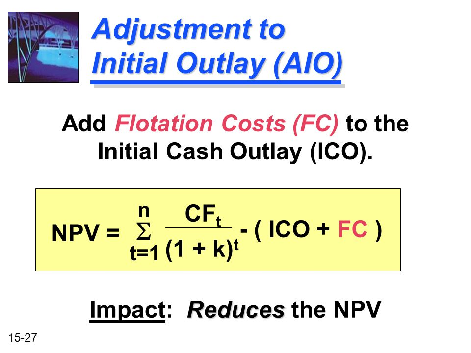 Adjustment to Initial Outlay (AIO)