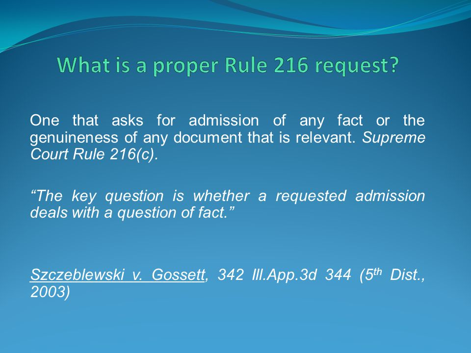 What is a proper Rule 216 request