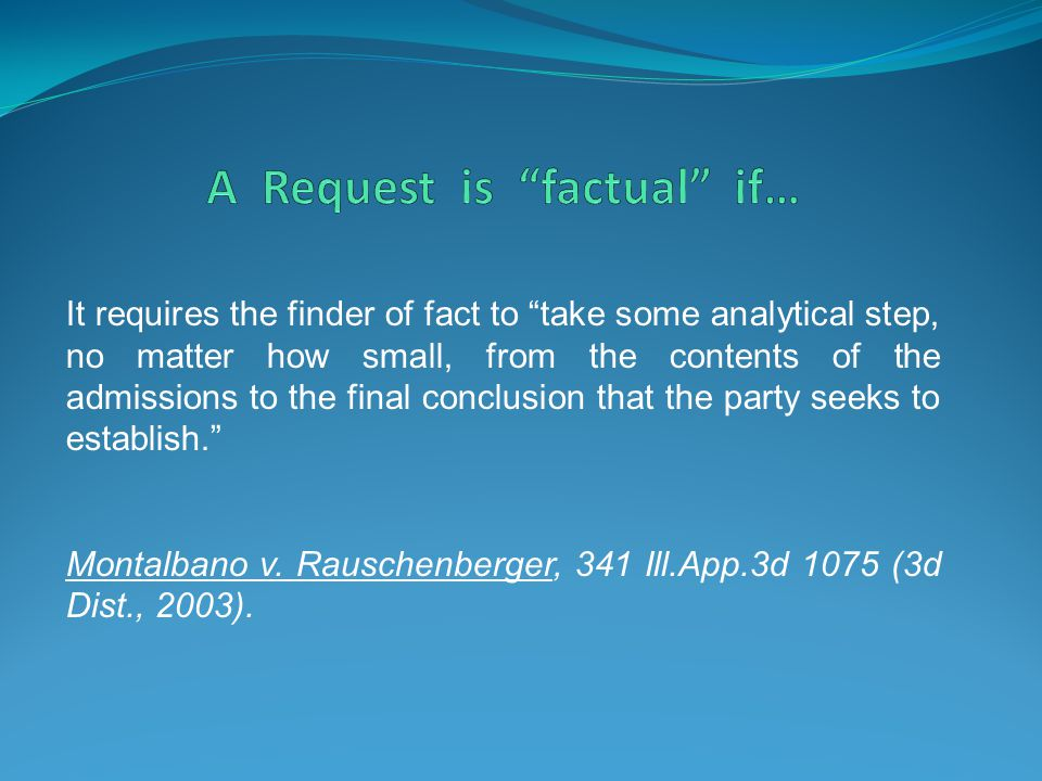 A Request is factual if…